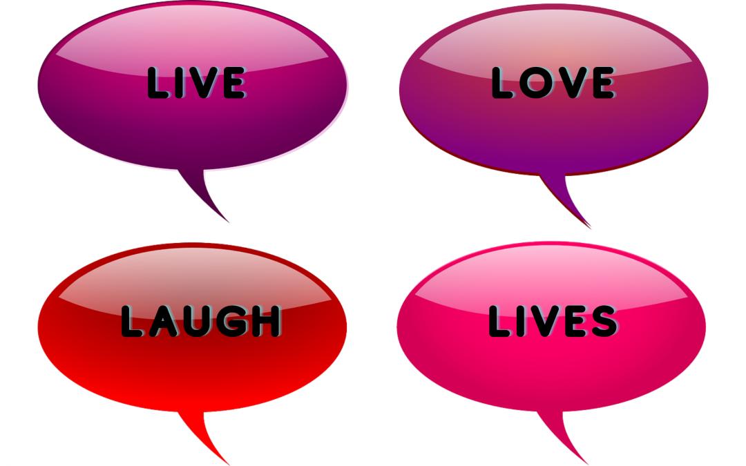 Live Love Laugh Lives